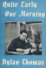 Quite Early One Morning by Dylan Thomas